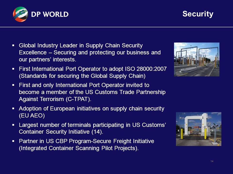 14  Global Industry Leader in Supply Chain Security Excellence – Securing and protecting our business and our partners' interests.