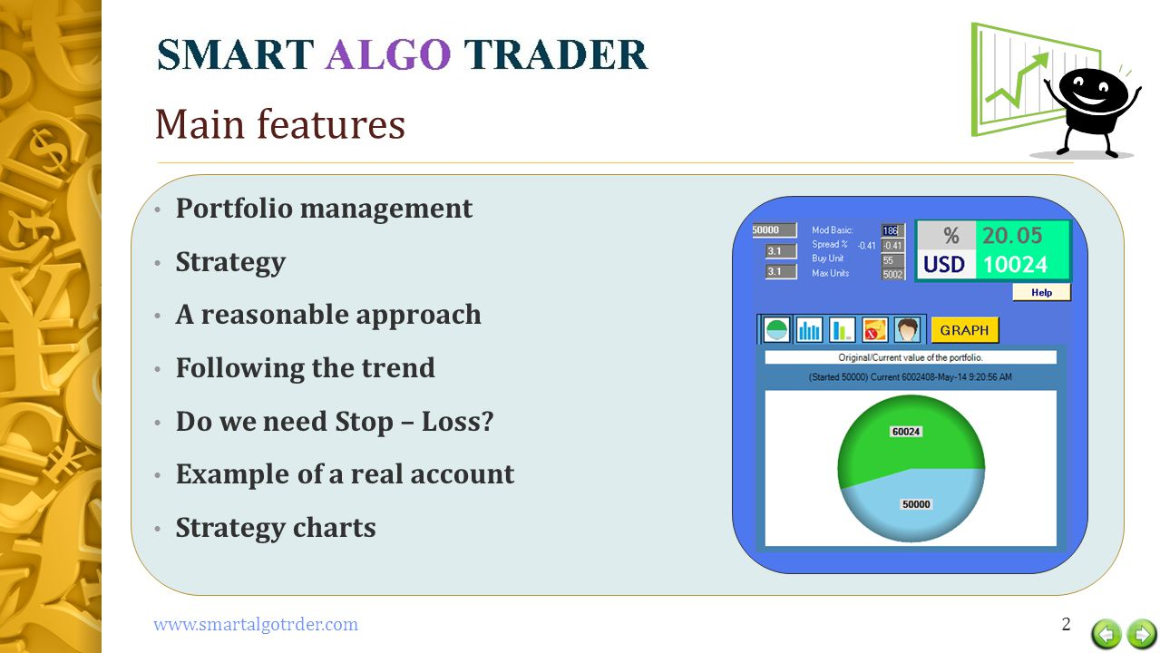 Main features Portfolio management Strategy A reasonable approach Following the trend Do we need Stop – Loss.