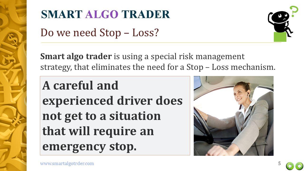 Do we need Stop – Loss.