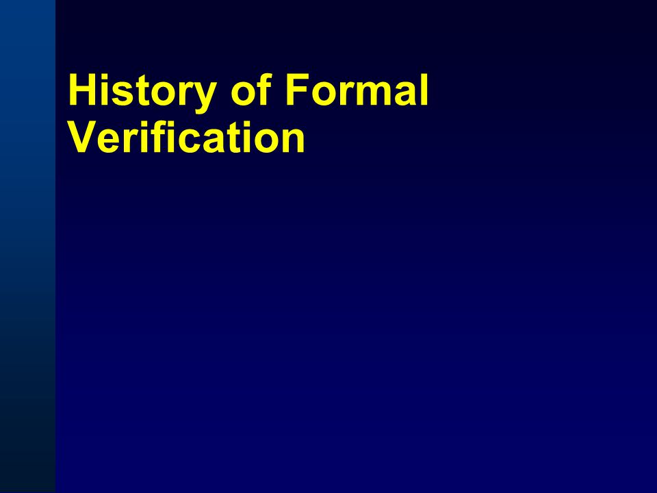 History of Formal Verification