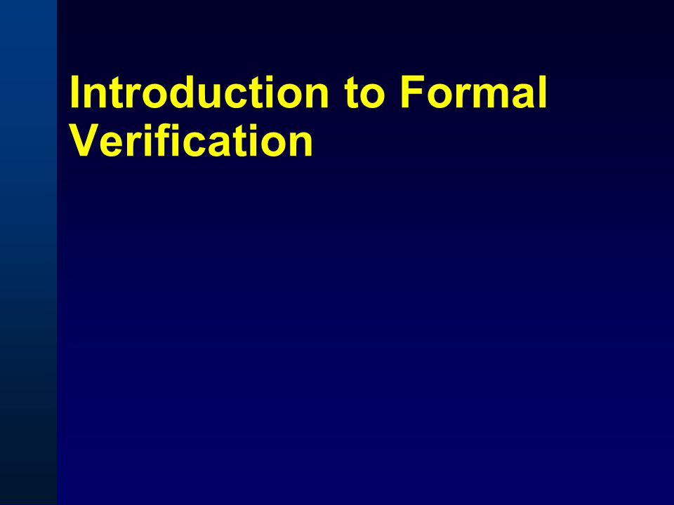 Introduction to Formal Verification