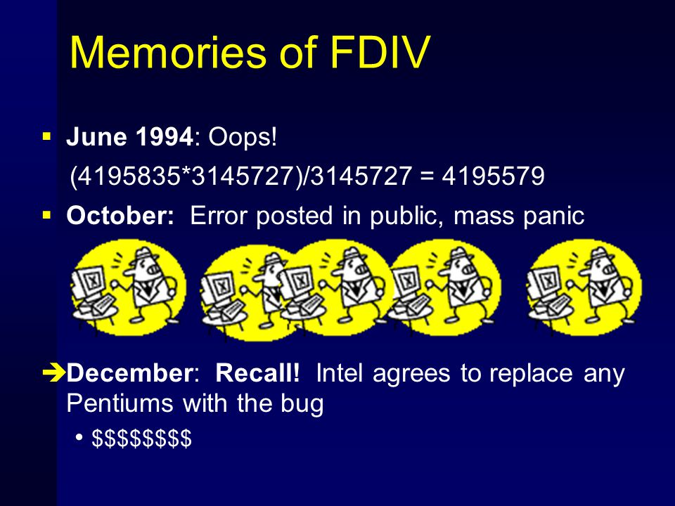 Memories of FDIV  June 1994: Oops.
