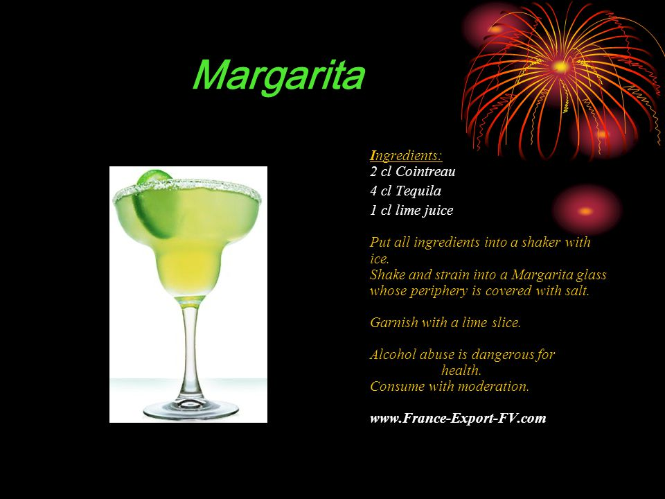 Margarita Ingredients: 2 cl Cointreau 4 cl Tequila 1 cl lime juice Put all ingredients into a shaker with ice.