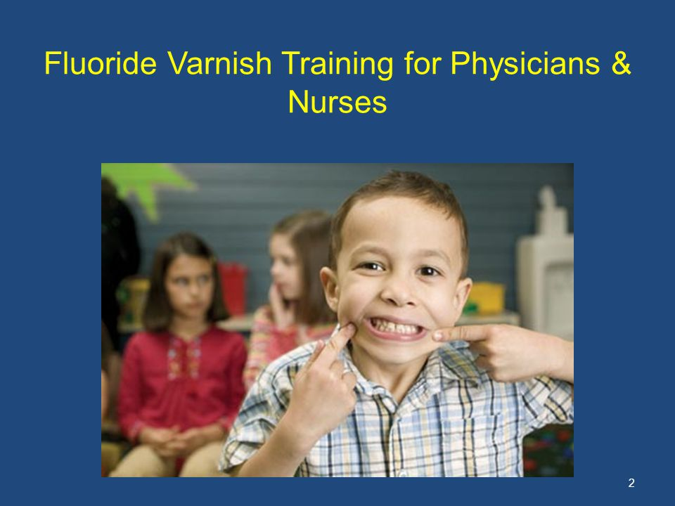 Fluoride Varnish Training for Physicians & Nurses 2