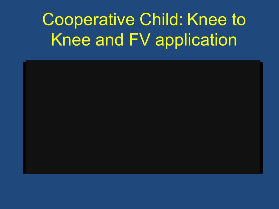 Cooperative Child: Knee to Knee and FV application