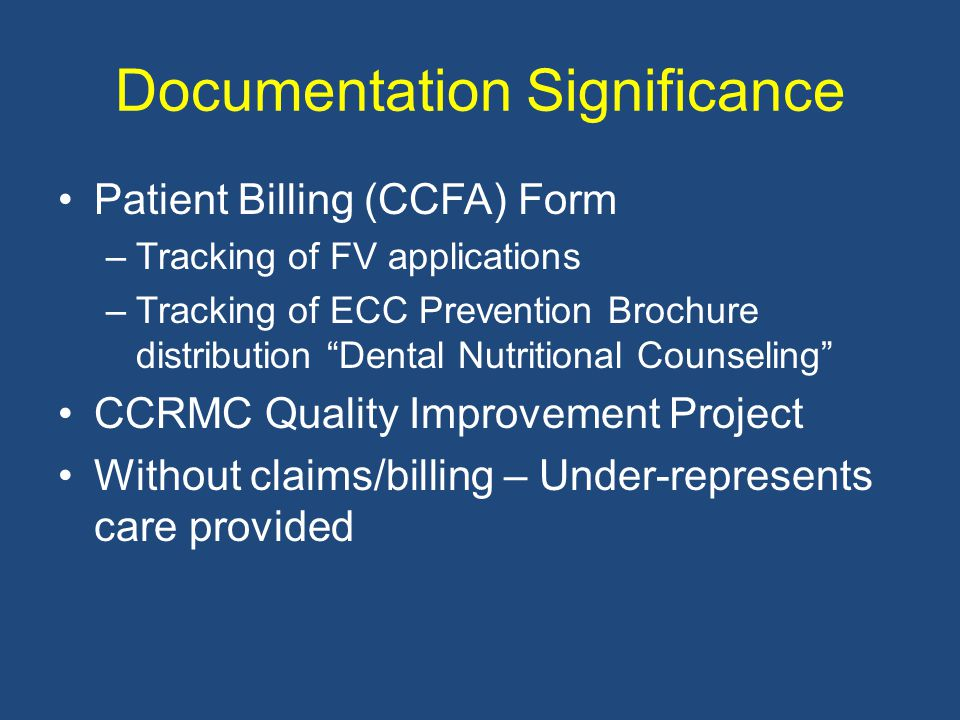 "Documentation Significance Patient Billing (CCFA) Form –Tracking of FV applications –Tracking of ECC Prevention Brochure distribution ""Dental Nutritio"