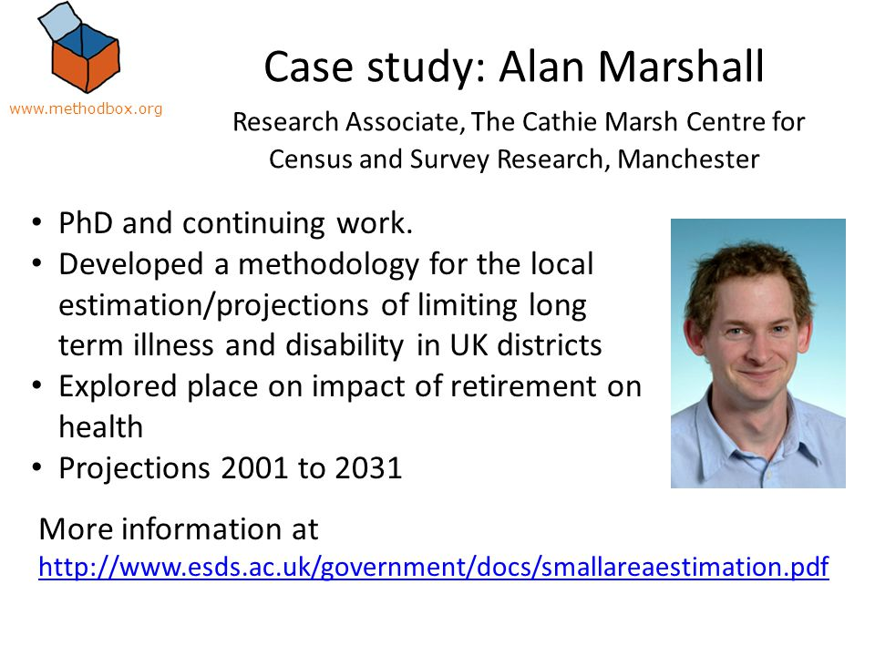 Case study: Alan Marshall Research Associate, The Cathie Marsh Centre for Census and Survey Research, Manchester PhD and continuing work.
