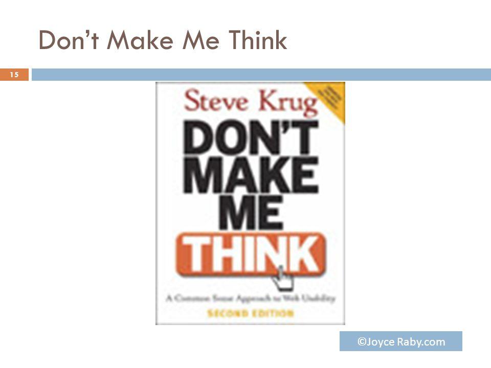 Don't Make Me Think 15 ©Joyce Raby.com