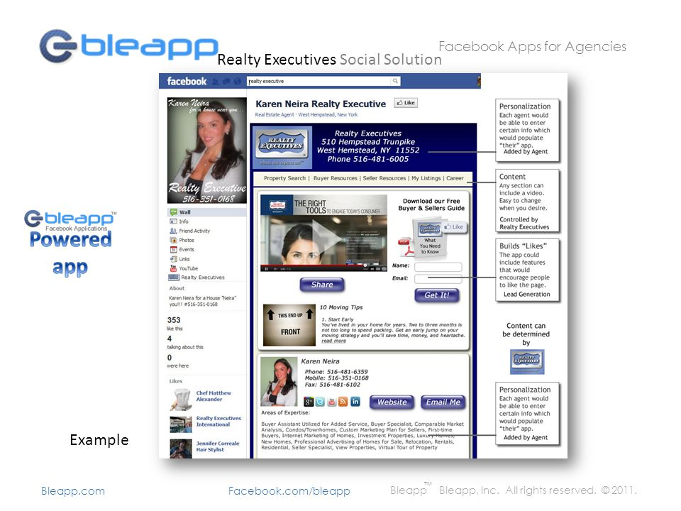 Facebook Apps for Agencies Bleapp Bleapp, Inc. All rights reserved. © 2011. Bleapp.com Facebook.com/bleapp TM Realty Executives Social Solution Exampl