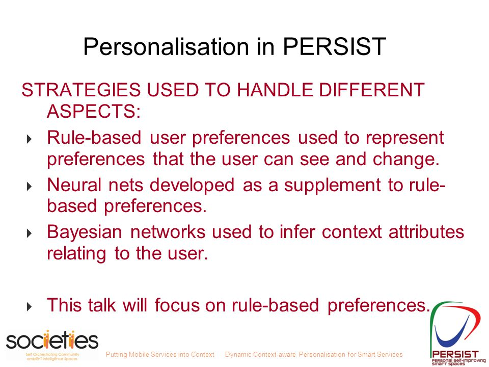 Putting Mobile Services into ContextDynamic Context-aware Personalisation for Smart Services Personalisation in PERSIST STRATEGIES USED TO HANDLE DIFF