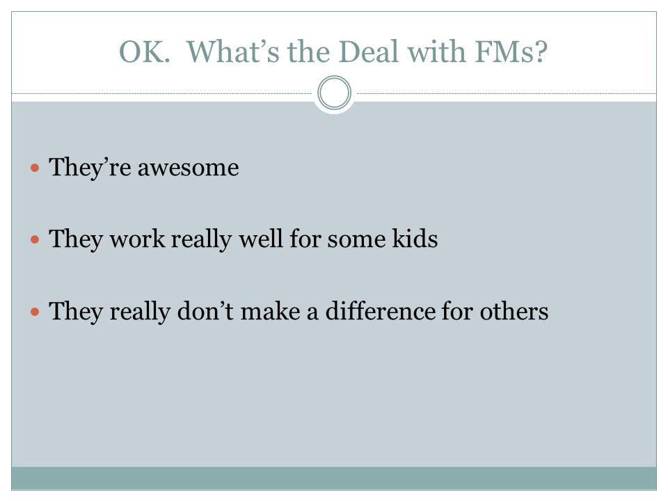OK. What's the Deal with FMs.