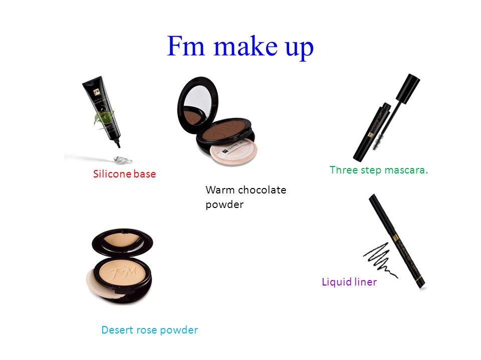 Fm make up Silicone base Three step mascara. Desert rose powder Liquid liner Warm chocolate powder