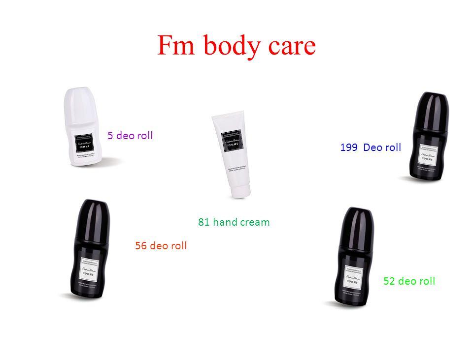 Fm body care 56 deo roll 199 Deo roll 5 deo roll 52 deo roll 81 hand cream