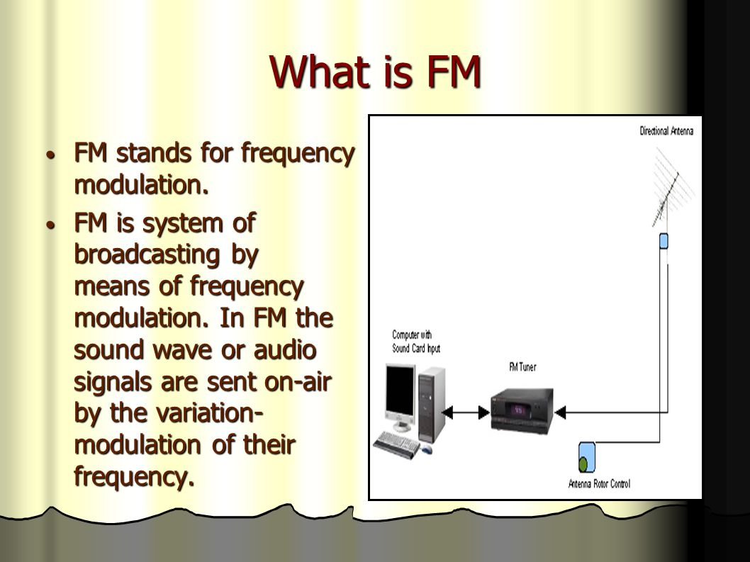 What is FM FM stands for frequency modulation. FM stands for frequency modulation.