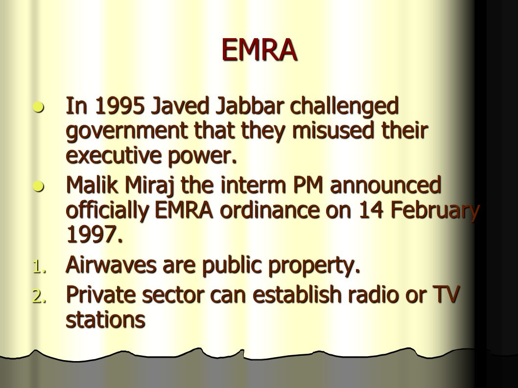 EMRA In 1995 Javed Jabbar challenged government that they misused their executive power.