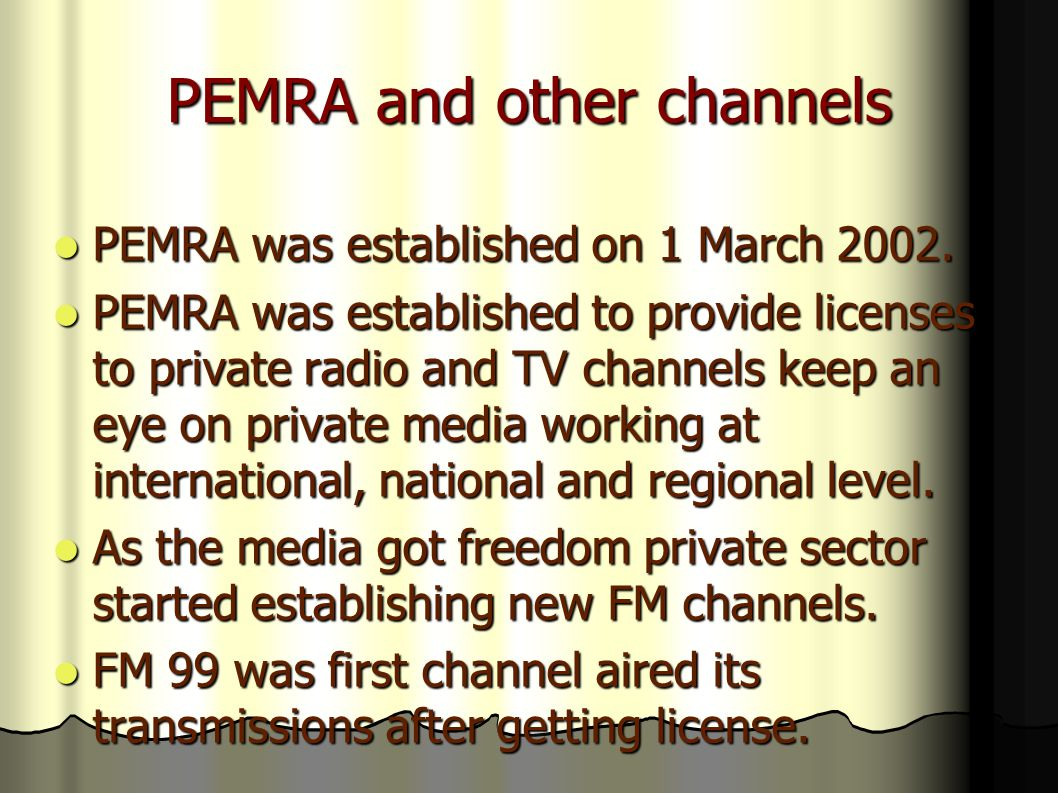 PEMRA and other channels PEMRA was established on 1 March 2002.