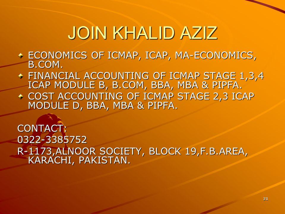 21 JOIN KHALID AZIZ ECONOMICS OF ICMAP, ICAP, MA-ECONOMICS, B.COM.