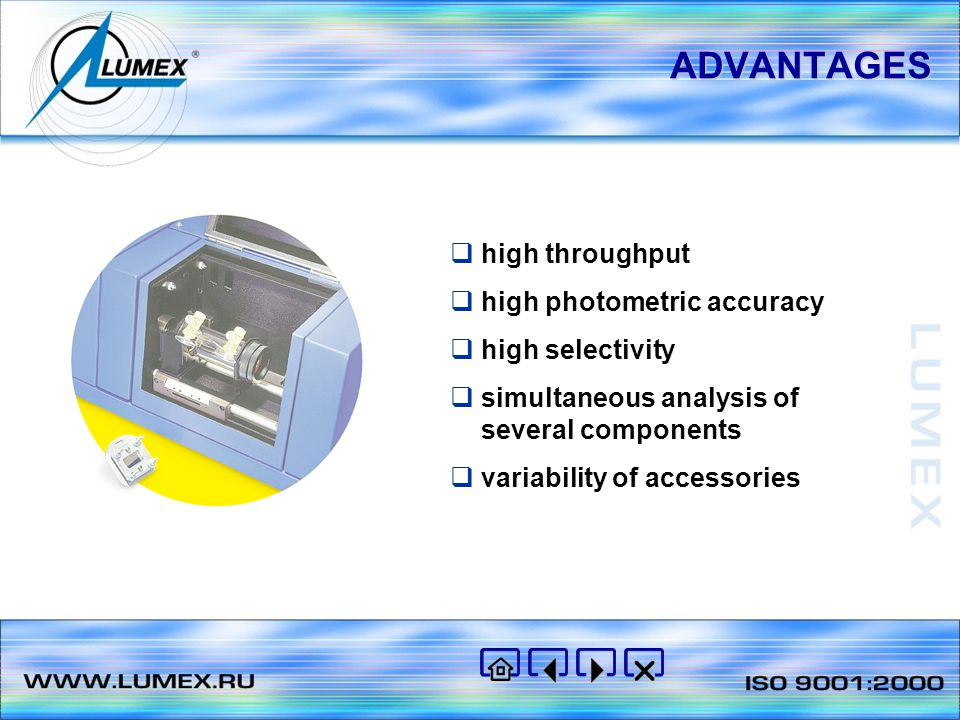 ADVANTAGES  high throughput  high photometric accuracy  high selectivity  simultaneous analysis of several components  variability of accessories