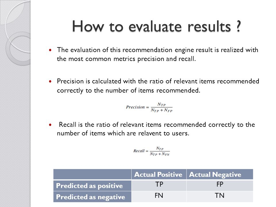 How to evaluate results .