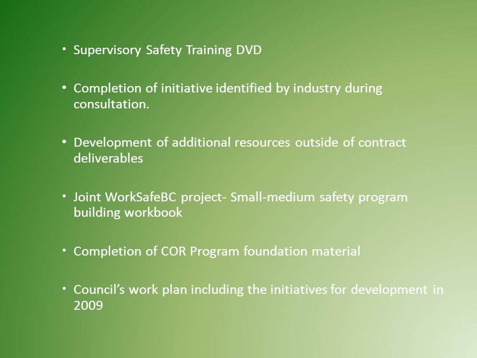  Supervisory Safety Training DVD Completion of initiative identified by industry during consultation.