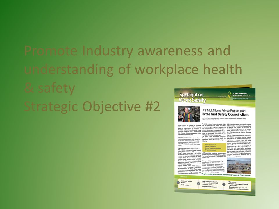 Promote Industry awareness and understanding of workplace health & safety Strategic Objective #2