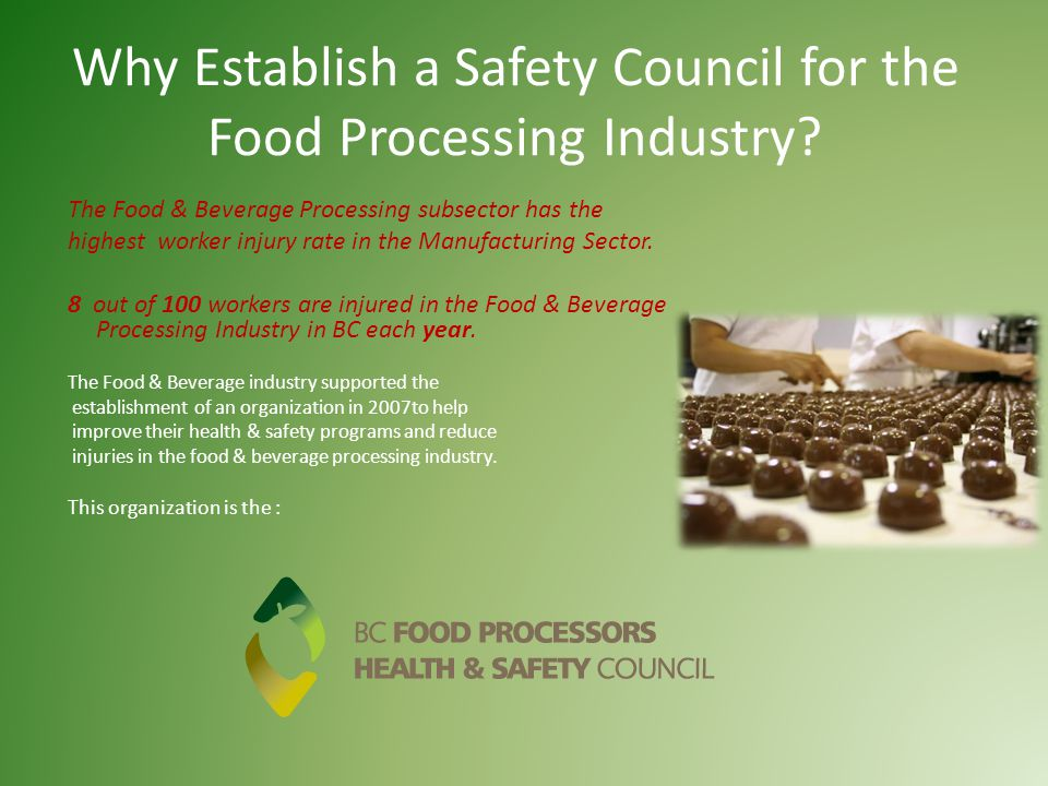Why Establish a Safety Council for the Food Processing Industry.