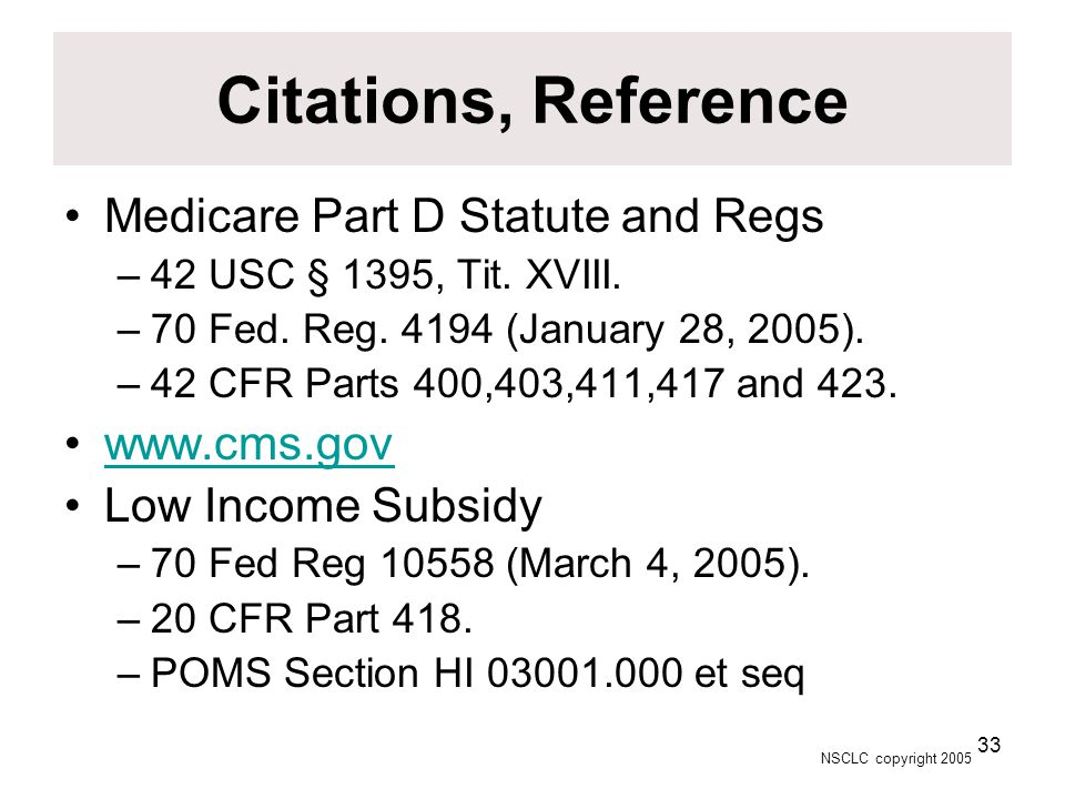 NSCLC copyright 2005 33 Citations, Reference Medicare Part D Statute and Regs –42 USC § 1395, Tit.