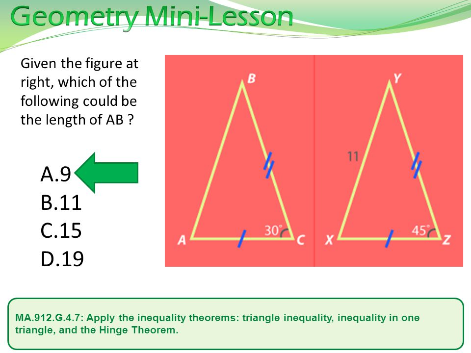 MA.912.G.4.7: Apply the inequality theorems: triangle inequality, inequality in one triangle, and the Hinge Theorem.
