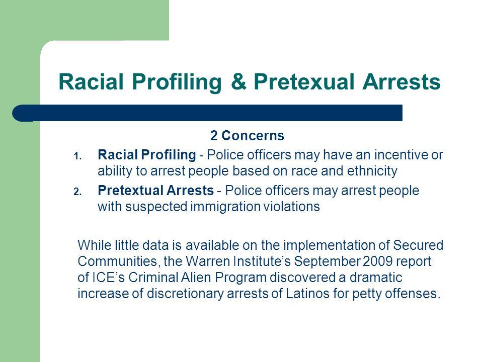 Racial Profiling & Pretexual Arrests 2 Concerns 1.