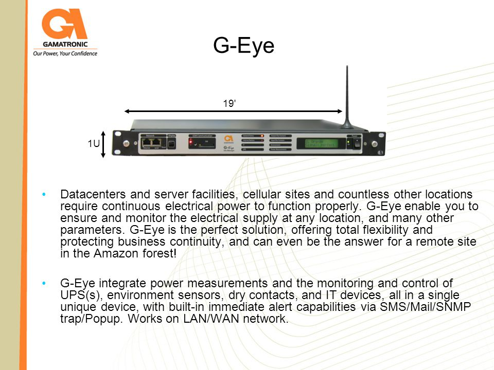 G-Eye Datacenters and server facilities, cellular sites and countless other locations require continuous electrical power to function properly. G-Eye