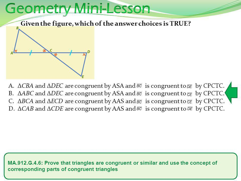 MA.912.G.4.6: Prove that triangles are congruent or similar and use the concept of corresponding parts of congruent triangles