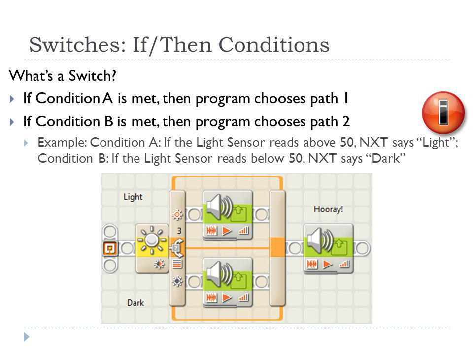 Switches: If/Then Conditions What's a Switch.