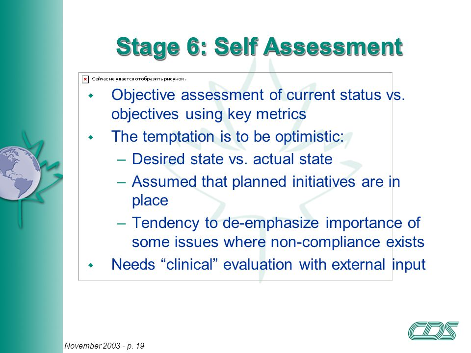 19 November 2003 - p. 19 Stage 6: Self Assessment w Objective assessment of current status vs.
