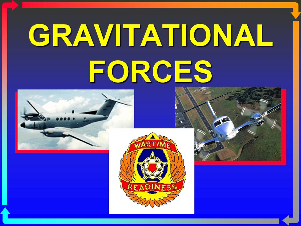 GRAVITATIONAL FORCES