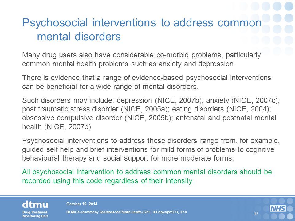 DTMU is delivered by Solutions for Public Health (SPH). © Copyright SPH, 2010 17 Psychosocial interventions to address common mental disorders Many dr