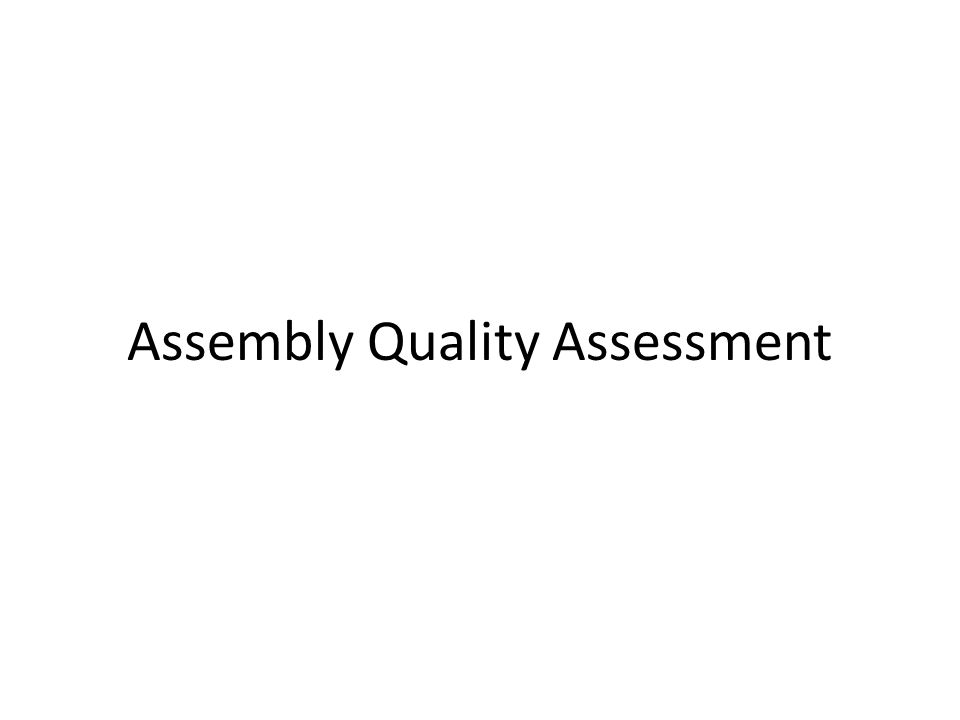 Assembly Quality Assessment