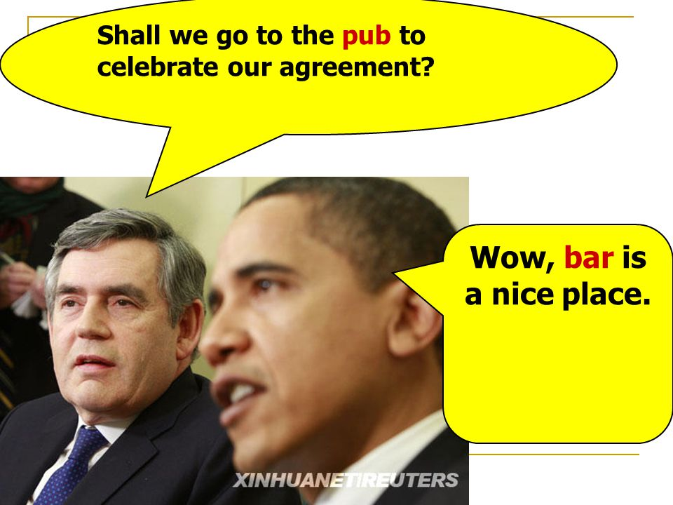 British Prime Minister Gordon Brown American president Obama American English British English