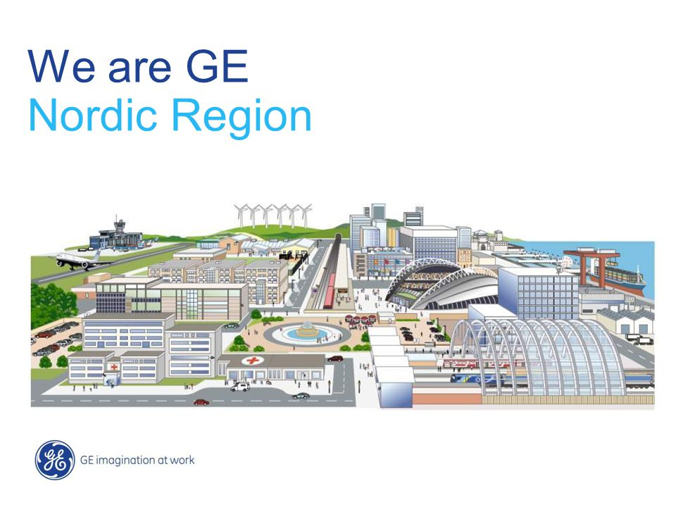 2 / GE Nordic region / 10 October 2014 2 We are a high-tech infrastructure and services company with the benefit of a financial services engine.