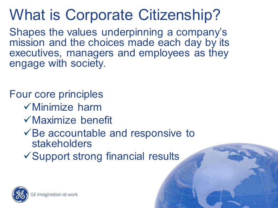 32 / GE Nordic region / 10 October 2014 What is Corporate Citizenship? Shapes the values underpinning a company's mission and the choices made each da