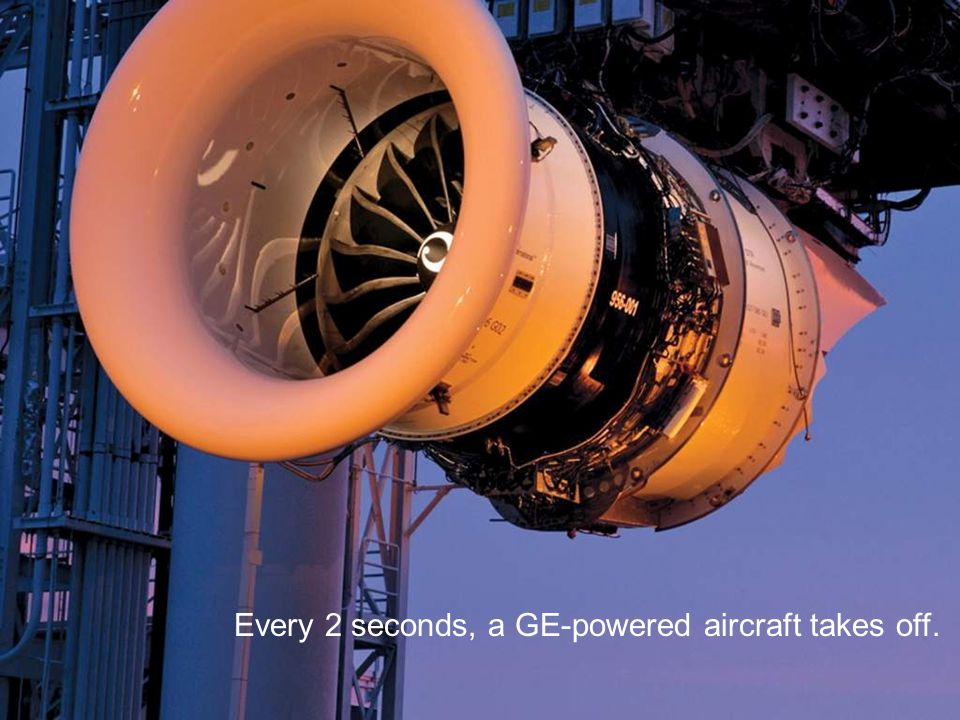 45 / GE Nordic region / 10 October 2014 Every 2 seconds, a GE-powered aircraft takes off.