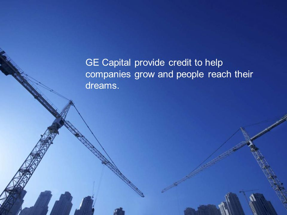 49 / GE Nordic region / 10 October 2014 GE Capital provide credit to help companies grow and people reach their dreams.