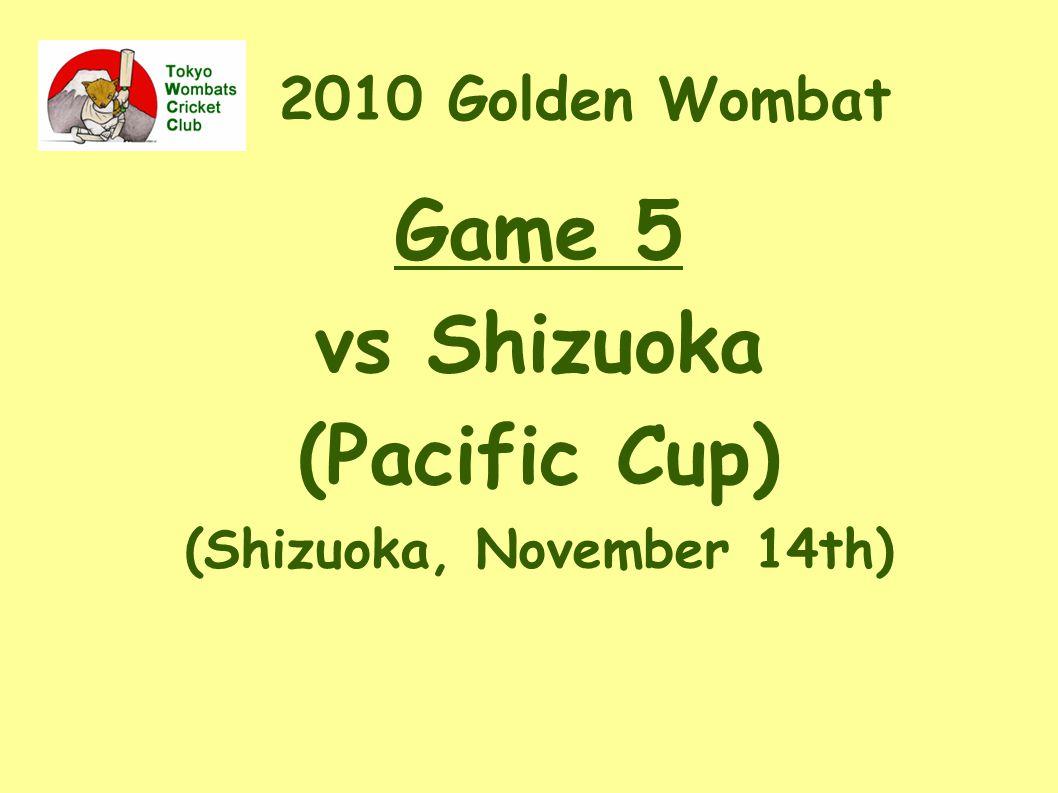 2010 Golden Wombat Game 5 vs Shizuoka (Pacific Cup) (Shizuoka, November 14th) 