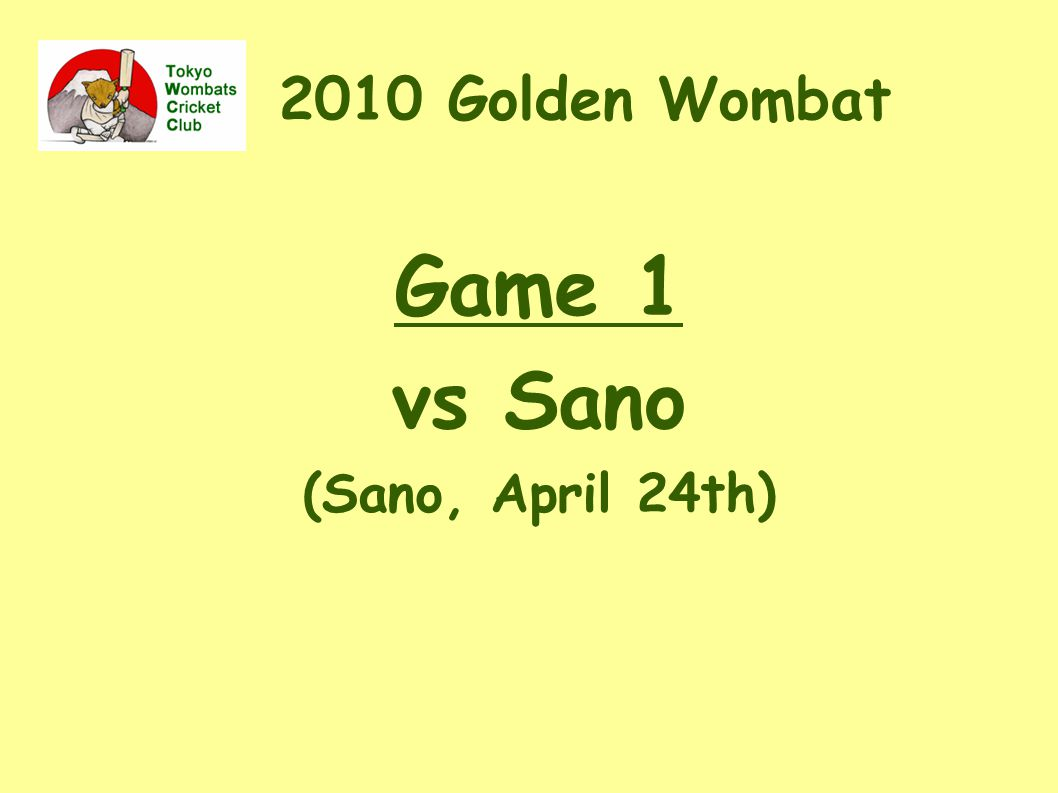 2010 Golden Wombat Game 1 vs Sano (Sano, April 24th) ‏