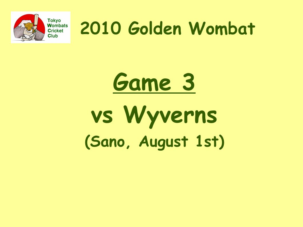 2010 Golden Wombat Game 3 vs Wyverns ‏ (Sano, August 1st) ‏