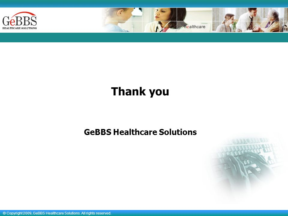 © Copyright 2009, GeBBS Healthcare Solutions. All rights reserved.