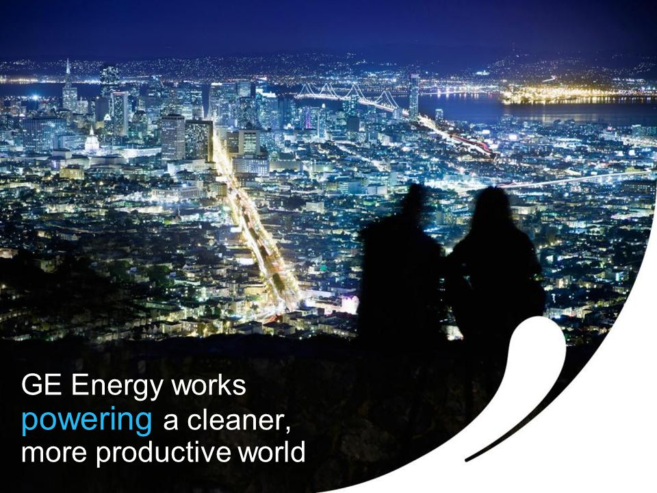 12 GE Energy works powering a cleaner, more productive world