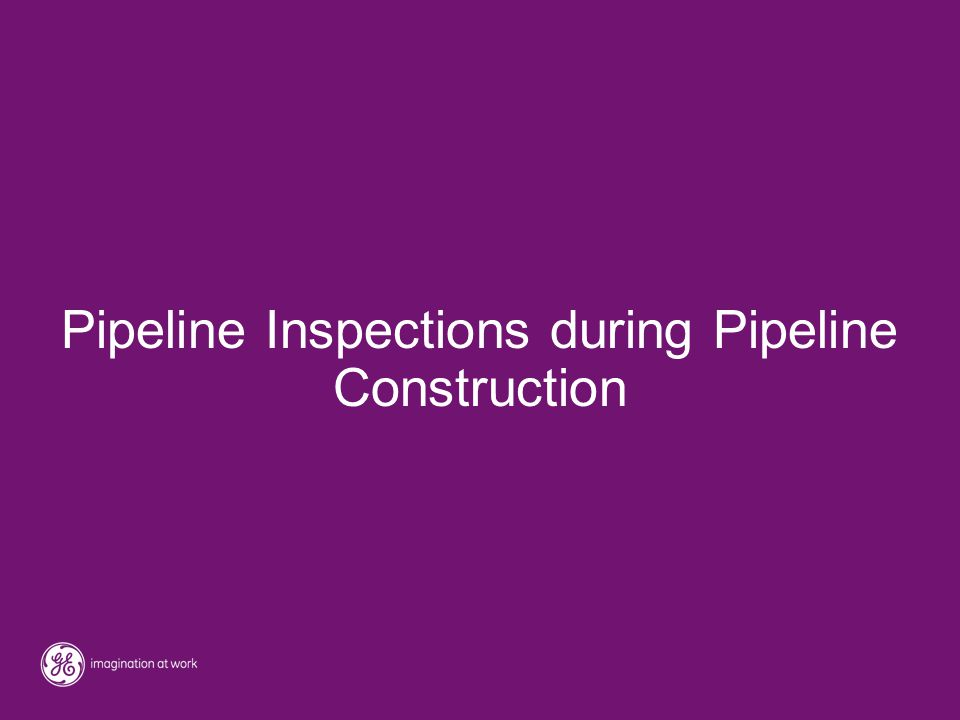 Pipeline Inspections during Pipeline Construction