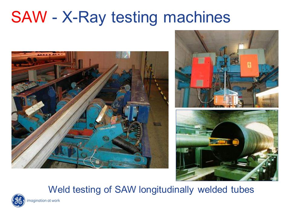 Weld testing of SAW longitudinally welded tubes SAW - X-Ray testing machines