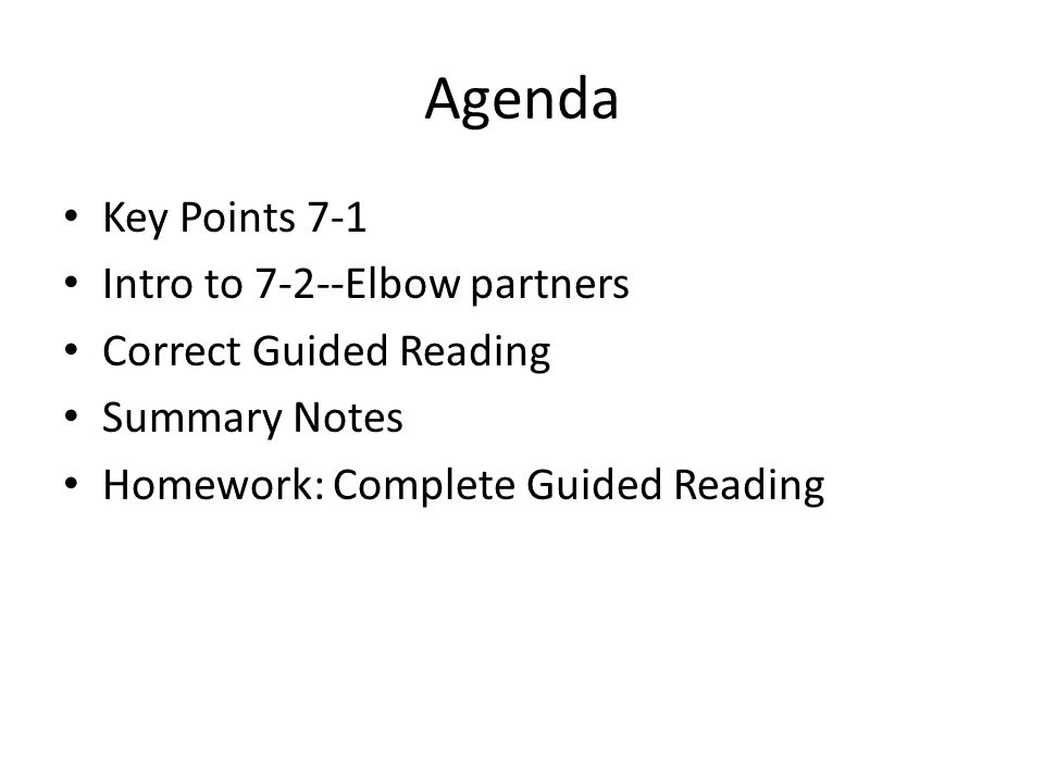 Agenda Key Points 7-1 Intro to 7-2--Elbow partners Correct Guided Reading Summary Notes Homework: Complete Guided Reading