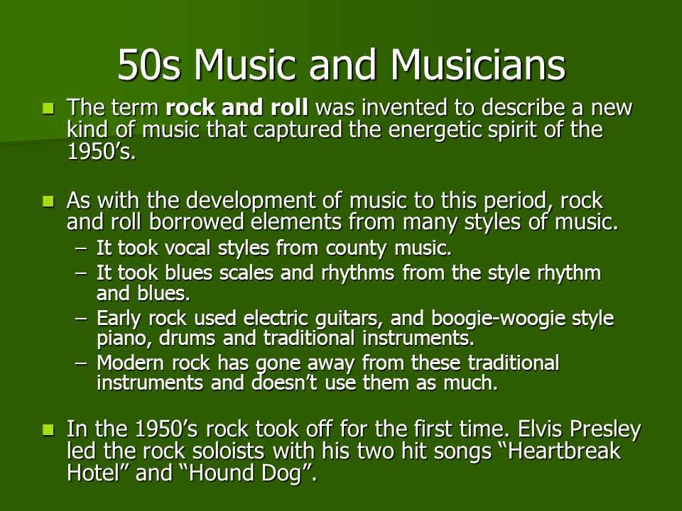 50s Music and Musicians The term rock and roll was invented to describe a new kind of music that captured the energetic spirit of the 1950's.